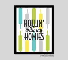 Rolling pin art - Rollin' with my homies rap lyrics,funny baking art, funny kitchen print,8x10 kitchen print, rap print, coolio lyrics art