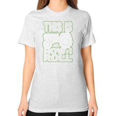 THIS I HOW I ROLL Unisex T-Shirt (on woman)