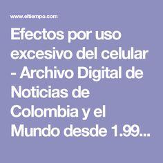 Efectos por uso excesivo del celular  - Archivo Digital de Noticias de Colombia y el Mundo desde 1.990 - eltiempo.com
