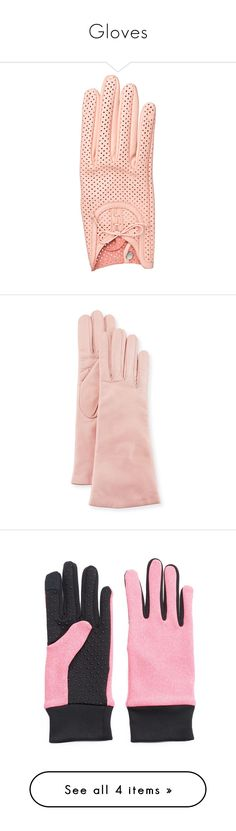 """""""Gloves"""" by onesweetthing ❤ liked on Polyvore featuring accessories, gloves, soft pink, pink gloves, nappa leather gloves, portolano gloves, portolano, red, palm gloves and isotoner gloves"""