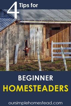 4 Tips on Homesteading for Beginners Below you will find four quick tips to help lay the foundation you need to get started. #homesteading #homesteadlife #homesteaders #selfsufficient