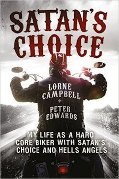 Buy Satan's Choice: My Life as a Hard Core Biker with Satan's Choice and Hells Angels by Lorne Campbell, Peter Edwards and Read this Book on Kobo's Free Apps. Discover Kobo's Vast Collection of Ebooks and Audiobooks Today - Over 4 Million Titles! Outlaws Motorcycle Club, Motorcycle Logo, Chopper Motorcycle, Motorcycle Quotes, Motorcycle Clubs, Motorcycle Garage, Motorcycle Outfit, Biker Movies, Homemade Motorcycle
