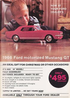 1966 Toy Ford Mustang GT Ad - My Dad brought me home one of these. Still have it. I think it was more for him than me! :)