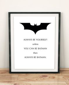 This is humorous art print with the quote Always be yourself unless you can be batman then always be batman This is funny gift for friends, funny home, nursery or little boy decor and awesome gift for your little boy. For everyone with sense of humor and for all fans of comics;)   Size 8x10 (20×25 cm) but this print is sizable up to any size you want (use the PDF file). Instant download print High quality JPEG and PDF files Supplied at 300 dpi Excellent quality for printing   You can print…