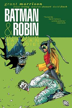 'Batman & Robin Vol. Batman & Robin Must Die!' by Grant Morrison, Frazer Irving, and Cameron Stewart ---- On the eve of Bruce Wayne's return to Gotham City, the new Batman and Robin team that battled crime during his absence must deal with . Batman Robin, Real Batman, The New Batman, Robin Dc, Nightwing, Batgirl, Catwoman, Tim Drake, Damian Wayne