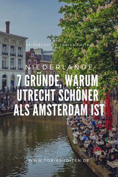 7 Gründe, warum ein Städtetrip nach Utrecht schöner ist als nach Amsterdam