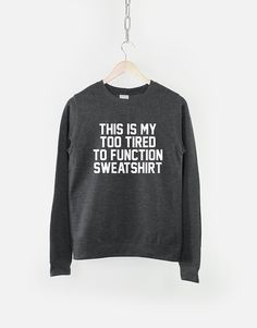 This too tired to function sweatshirt is made of premium quality cotton/polyester blend for a great quality soft feel, and comfortable retail fit. Our soft textile flex print gives a really high end finish to any striking design. This high quality print will not crack or fade which ensures your garment stays looking fantastic.   Womens Sweatshirt Sizing Guide: XS - 43cm Chest / 62cm Length (Size 8) S - 46cm Chest / 64cm Length (Size 10) M - 49cm Chest / 66cm Length (Size 12 ) L - 52cm Chest…