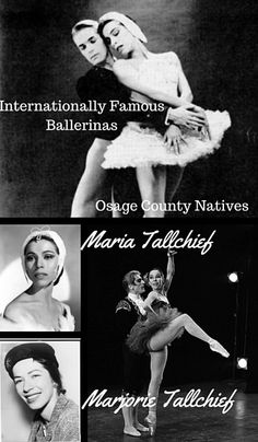 Famous Ballerinas Maria and Marjorie Tallchief were born in Fairfax in Osage County in 1925 and 1926 respectively.  Maria was the first Native American woman to attain the rank of prima ballerina, and Marjorie was the first Native American woman to be named première danseuse étoile at the Paris Opera Ballet.