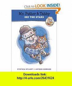 Mr. Putter  Tabby See the Stars (9780152063665) Cynthia Rylant, Arthur Howard , ISBN-10: 0152063668  , ISBN-13: 978-0152063665 ,  , tutorials , pdf , ebook , torrent , downloads , rapidshare , filesonic , hotfile , megaupload , fileserve