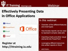 Effectively Presenting Data in Office Applications Register now at http://www.ittraining.iu.edu
