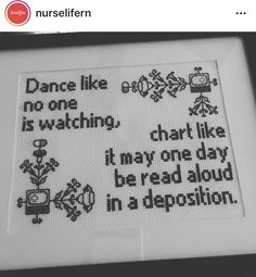Best Screen Dance like no one is watching, chart like it may someday be read aloud in a deposition - Perfect for Doctors, Nurses, PAs, Techs! Tips Dance and motion therapy is currently a built-in part of many day-care services in German-speaking Nurse Quotes, Funny Quotes, Funny Memes, Humor Quotes, Sarcastic Quotes, Hilarious, Social Work Humor, It's All Happening, For Elise