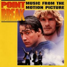 Point Break Music - There are quite a few films that have decent music during the film which are apt for the scene including the 1st Wayne's World movie, Americ...