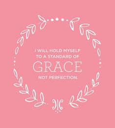 Grace certainly sets a high standard (both God's and our daughter Grace's)