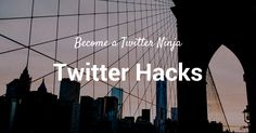 15 Twitter Hacks That Will Turn You Into a Twitter Ninja | via #BornToBeSocial - Pinterest Marketing