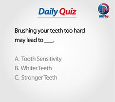 Participate to Win! Health Quiz, Tooth Sensitivity, Stronger Teeth, White Teeth