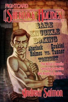 Sherlock Holmes: Work Capitol (Fight Card Sherlock Holmes Book by Jack Tunney Card Book, Book 1, Pulp Fiction Review, Bare Knuckle Boxing, Sherlock Holmes Book, Ready To Rumble, Detective, Salmon, My Books