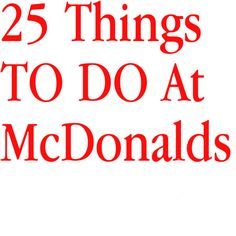 Daily Jokes: 25 Funny Things to do at McDonalds