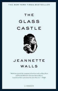 The Glass Castle - The child of charismatic vagabonds who left their offspring to raise themselves, Walls spent decades hiding an excruciating childhood filled with poverty and shocking neglect. But this is no pity party. What shines through on every page of this beautifully written family memoir is Walls's love for her deeply flawed parents and her recollection of occasionally wonderful times.