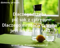przepisynazdrowie.pl-dlaczego-pic-sok-z-cytryny-z-woda-mrozona-cytryna-na-raka-przepis Voss Bottle, Water Bottle, Slow Food, Cholesterol, Health And Beauty, Wine Glass, Life Hacks, Cancer, Health Fitness