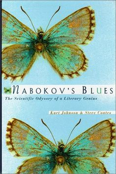 Nabokovs Blues: The Scientific Odyssey of a Literary Genius by Kurt Johnson, Steven L. Used Books Online, Vladimir Nabokov, Russian American, Russian Literature, Best Novels, Library Books, Book Authors, Worlds Of Fun, Book Club Books