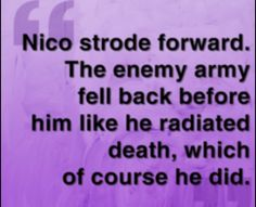 Nico is my favorite character after Juniper, Luke and Thalia.