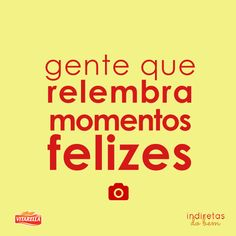Gente que... Relembrar  Momentos  Feliz  Felicidade