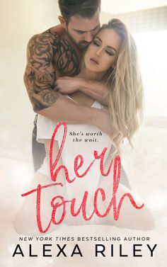 Release Blitz: Her Touch by Alexa Riley | Rusty's Reading  https://www.goodreads.com/book/show/33953197-her-touch  US http://amzn.to/2kpAwPR  UK http://amzn.to/2lcG6UZ    CA http://amzn.to/2lLVHHM   AU http://amzn.to/2kt822Q   @_AlexaRiley  #Release #HerTouch #99cents
