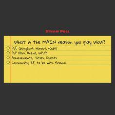 Poll: Why do you play WoW? #worldofwarcraft #blizzard #Hearthstone #wow #Warcraft #BlizzardCS #gaming
