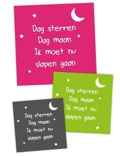 Dag sterren, dag maan. Ik moet nu slapen gaan. Een lieve tekst voor de babykamer. Kies uit 10 verschillende achtergrondkleuren. Zit jouw kleur er niet tussen? Stuur ons een berichtje!
