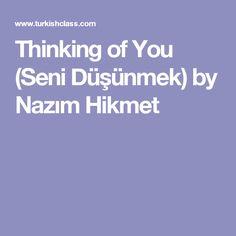 Thinking of You (Seni Düşünmek) by Nazım Hikmet