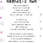 FREE My students made bead magnets for mothers day, so I wrote this Magnetic Mom poem to go inside our cards.  (see pictures).You can download the M...