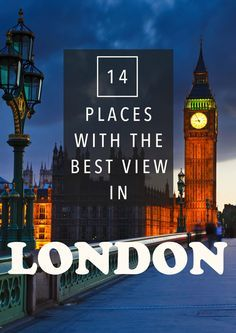 14 Places With The Best Views Of London & All You Need To Know About Visiting These Places!