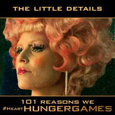 Why We #HeartHungerGames - Reason No. 5: Effie's attention to details.
