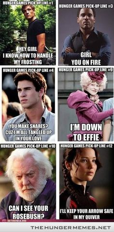 "The Hunger Games Pick Up Lines. ""I'm down to Effie"" is my favorite."