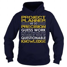 Project Planner We Do Precision Guess Work Knowledge T Shirts, Hoodies. Check price ==► https://www.sunfrog.com/Jobs/Project-Planner--Job-Title-Navy-Blue-Hoodie.html?41382