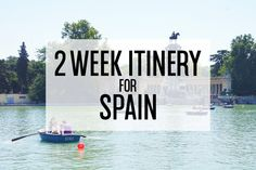 A 2 Week Itinerary for Spain - Now Boarding All Groups