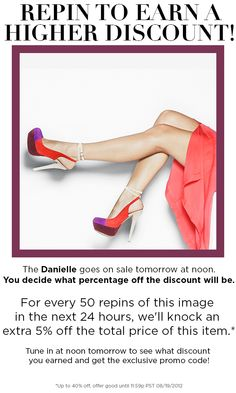 For every 50 repins of this image in the next 24 hours, we'll knock an extra 5% off the total price of the Danielle pumps! Tune in at noon tomorrow to see what discount you earned and get the exclusive promo code!