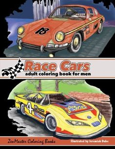 Race Cars Adult Coloring Book for Men: Men's Coloring Book of Race Cars, Muscle Cars, and High Performance Vehicles (Adult Coloring Books fo