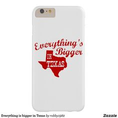 Everything is bigger in Texas Barely There iPhone 6 Plus Case