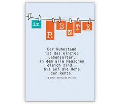 In Rente - Die Grußkarte zum Ruhestand » Grusskarten Onlineshop 1agrusskarten.de Slogan, Retirement, Periodic Table, Card Making, Wisdom, Cards, Bye Bye, Google, Paper Mill