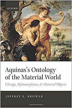 Aquinas's Ontology of the Material World: Change, Hylomorphism, and Material Objects 1st Edition by Jeffrey E. Brower (Author)