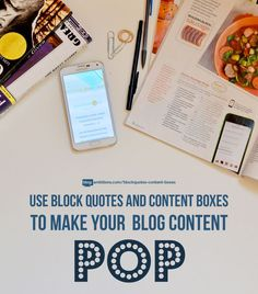 Blogging Tips | Content | How to use block quotes and content boxes to make your blog content pop!