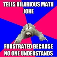 math joke frustrated laugh