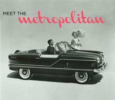 the Nash Metropolitan - love it!