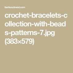 crochet-bracelets-collection-with-beads-patterns-7.jpg (383×579)