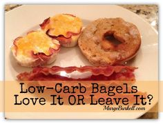 Every have breakfast for dinner? We did last night and it was the perfect opportunity to try out the low-carb bagels that arrived via UPS earlier in the day!  I won't ruin the surprise... read what Michael and I thought about them...    Do you have a favorite low-carb baked good? Bread? Company?