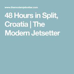 48 Hours in Split, Croatia | The Modern Jetsetter