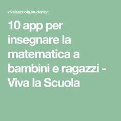 10 app per insegnare la matematica a bambini e ragazzi - Viva la Scuola