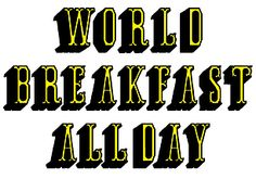 WORLD BREAKFAST ALLDAY