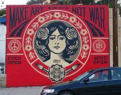 'Make Art, Not War', Shepard Fairey, Street Art. Shepard Fairey Artwork, Shepard Fairey Obey, Obey Wallpaper, Street Art, National Art, Wallpaper Gallery, Mural Painting, Art Classroom, Tatoo